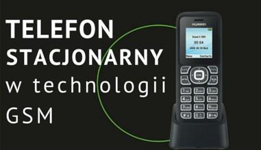 telefon stacjonarny GSM